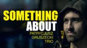 Patrycjusz Gruszecki Trio w Klubie pod Muzami